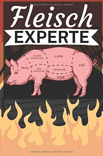 Fleisch Experte: Grillbuch für Männer zum ausfüllen. Für Grillrezepte am Gasgrill und Holzkohlegrill. 120 Seiten. Perfektes Geschenk zum Barbecue.