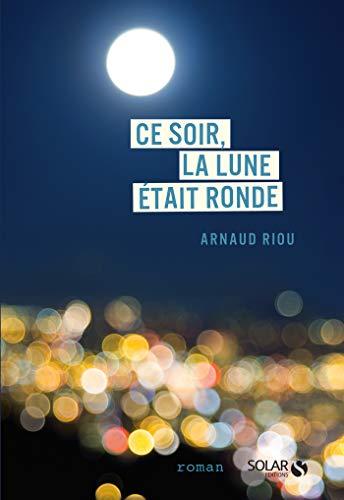 Ce soir, la lune était ronde (French Edition)