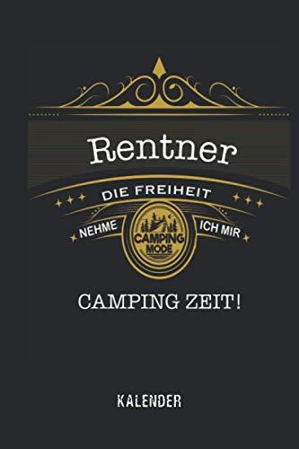 Rentner Camping Zeit Kalender 2021 - die Freiheit nehme ich mir lustiger Spruch zur Rente: Rentner Geschenk - Toller linierter Rentner Kalender - 120 ... | ca. DINA5 | lustiges Geschenk zum Ruhestand