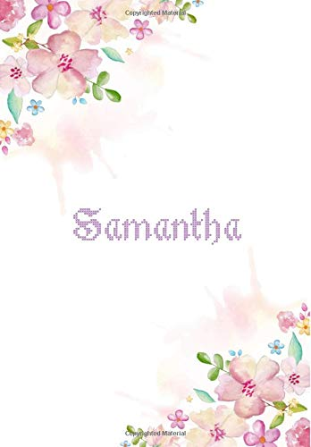 Samantha: 7x10 inches 110 Lined Pages 55 Sheet Floral Blossom Design for Woman, girl, school, college with Lettering Name,Samantha