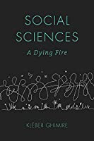Social Sciences: A Dying Fire