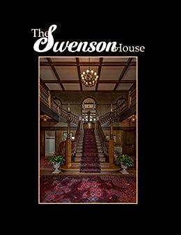 The Swenson House: A Texas Historical Landmark by [Matt Reily]