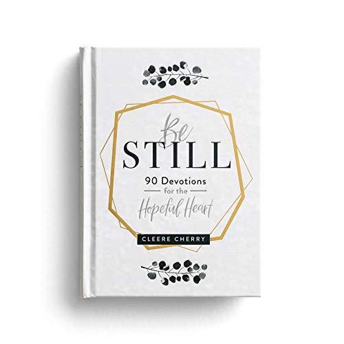 Be Still: 90 Devotions for the Hopeful Heart