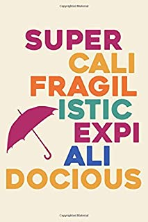 "Super-cali-fragil-istic-expi-ali-docious Umbrella Rainbow Blank Journal (100 Unlined Blank Pages, Soft Cover) (Medium 6"" x..."