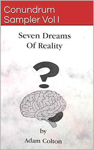 Seven Dreams of Reality (Conundrum Sampler Vol. 1): An Anthology of Surreal Short Stories from the World of Dreams (English Edition)