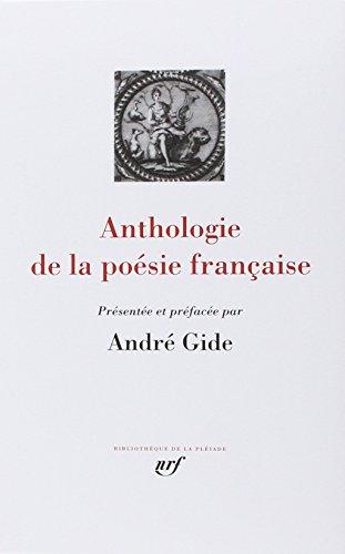 Gide : Anthologie de la poésie française (Bibliothèque de la Pléiade, 75)
