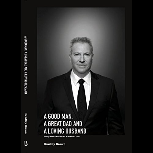 A Good Man, a Great Dad and a Loving Husband cover art