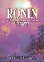 Ronin: A Conquerors of K'Tara Short Story - Part 3