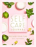 Self Care Journal: Reclaim Your Time (Everyday Inspiration Journals)
