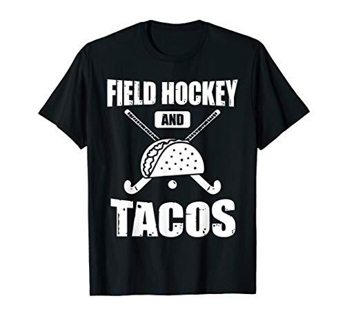 Field Hockey and Tacos, Funny Girls Field Hockey Gift T-Shirt