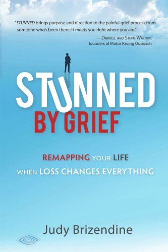 Book: Stunned by Grief - Remapping Your Life When Loss Changes Everything by Judy Brizendine