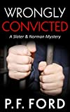 Wrongly Convicted (Slater & Norman Mysteries Book 12)