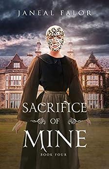 Sacrifice of Mine (Mine #4) by [Janeal Falor]