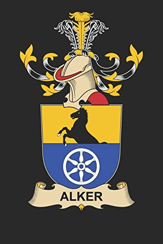 Alker: Alker Coat of Arms and Family Crest Notebook Journal (6 x 9 - 100 pages)