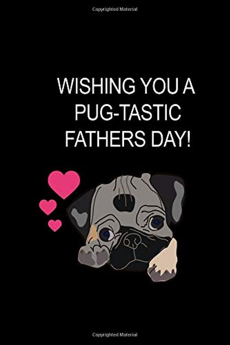 対角線ノイズかき混ぜるWishing You A Pug-Tastic Fathers Day!: Funny Hilarious Novelty Gift for Pug Dad, Thank You Gift Ideas ~ Funky Diary, Small Lined Journal to Write In Thoughts & Ideas