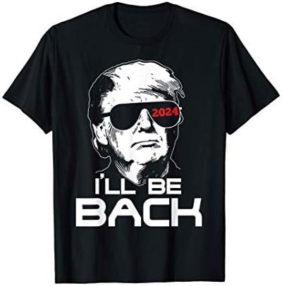 I ll Be Back Trump 2024 T Shirt product image