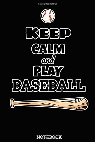 Notebook: Keep Calm And Play Baseball Blank Lined Journal To Write In For Notes, Ideas, Diary, To-Do Lists, Notepad - Baseball Gifts For Baseball ... Kids, Professional, Beginners, & Students