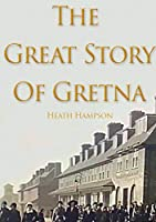 The Great Story of Gretna