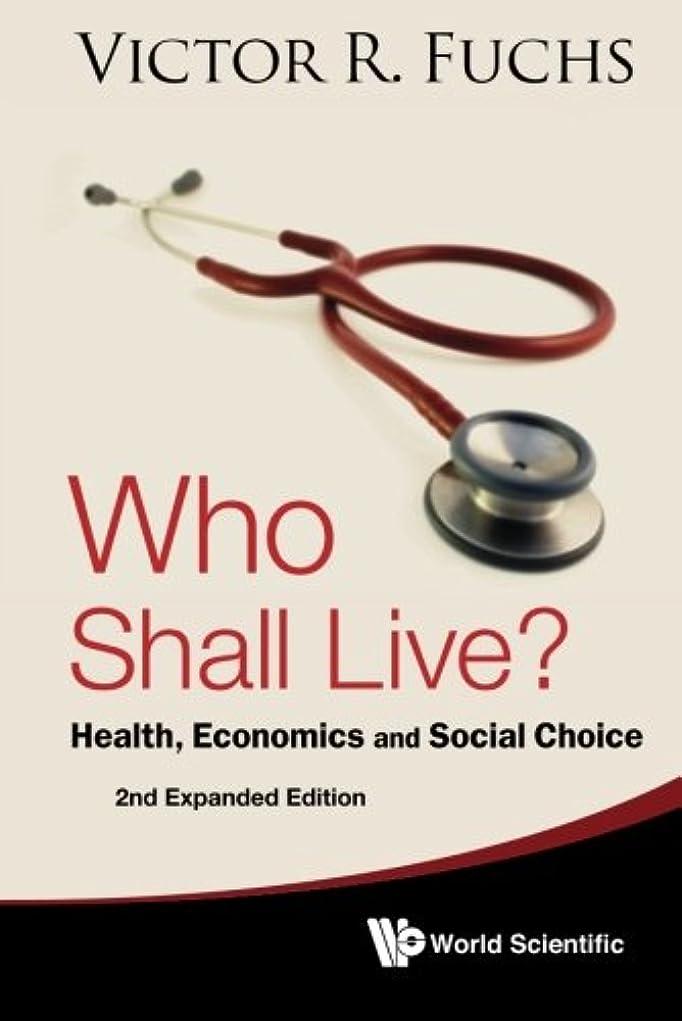 忙しいきつくブラウザWho Shall Live?: Health, Economics and Social Choice