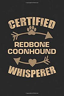 Certified Redbone Coonhound Whisperer: Cool Lined Journal, Diary and Gift for a Man, Woman, Girl or Boy Who Really Loves Their Dog