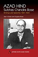 Azad Hind: Writings and Speeches 1941-1943 (Anthem South Asian Studies)