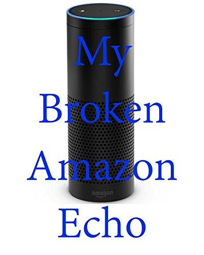 Clip: My Broken Amazon Echo