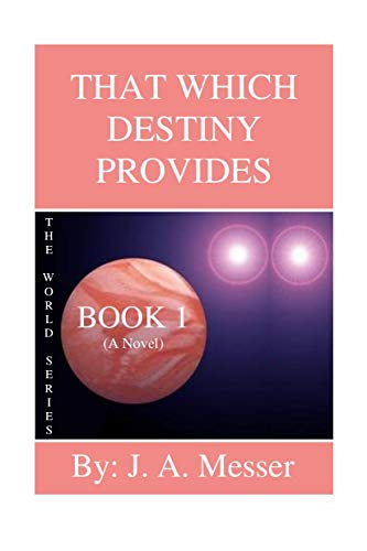 That Which Destiny Provides (The World Series Book 1) (English Edition)