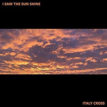 I Saw the Sun Shine