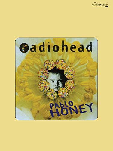 Radiohead -- Pablo Honey: Guitar/Tablature/Vocal (Faber Edition)