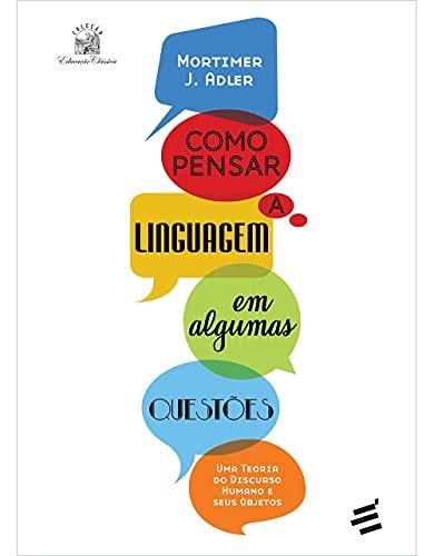 Como Pensar a Linguagem em Algumas Questões: uma Teoria do Discurso Humano e Seus Objetos