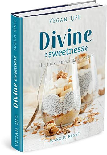 VEGAN LIFE - DIVINE SWEETNESS: the most amazing desserts (Bodega Vegana Book 2) (English Edition)