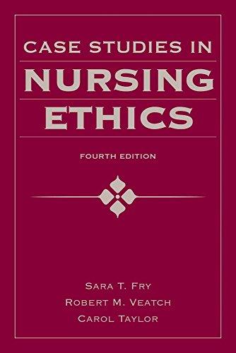 Case Studies in Nursing Ethics (Fry, Case Studies in...