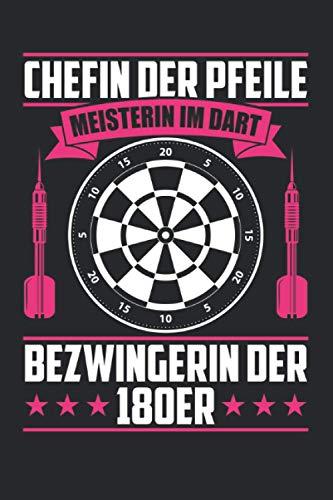 Chefin der Pfeile Meisterin im Dart Bezwingerin der 180er: Dart Chefin & Darts Notizbuch 6' x 9' Darter Geschenk für Dartboard & Frauen