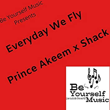 Everyday We Fly (feat. Shack)