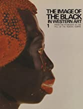 The Image of the Black in Western Art: The Image of the Black Art in Western Art: From the Pharaohs to the Fall of the Roman Empire: 1 (Menil Foundation Series) (Volume I)