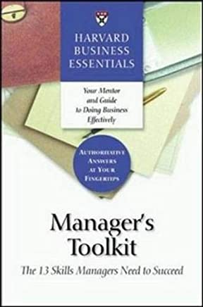 Managers Toolkit: The 13 Skills Managers Need to Succeed