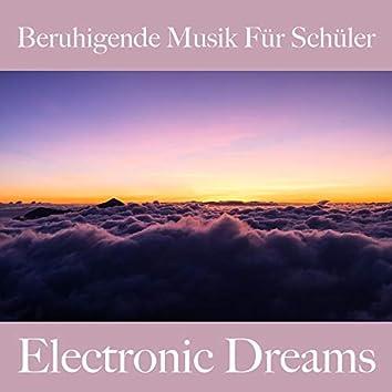 Beruhigende Musik Für Schüler: Electronic Dreams - Best of Chillhop