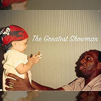 The Greatest Showman (feat. Michael Dearing)