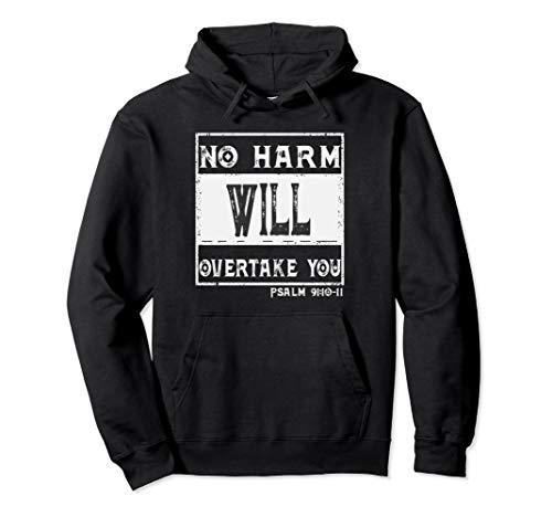 Bijbeltekst Psalm 91:10: Geen kwaad zal u overvallen Tees Pullover Hoodie