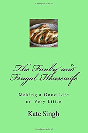 The Funky and Frugal Housewife: Making a Good Life on Very Little