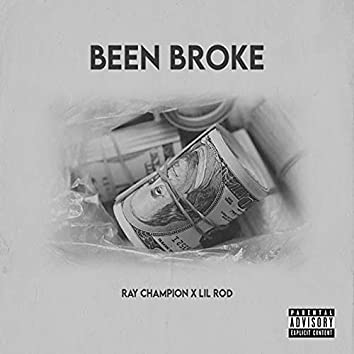 Been Broke