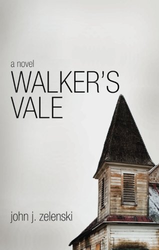 Book: Walker's Vale by John J. Zelenski