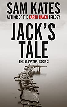 Jack's Tale (The Elevator: Book 2) by [Sam Kates]