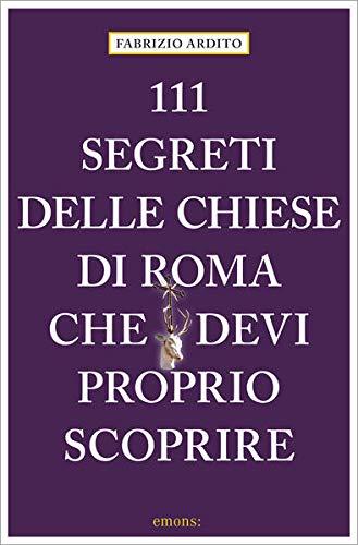 111 segreti delle chiese di Roma che devi proprio scoprire