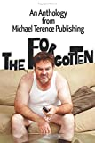 The Forgotten: An Anthology from Michael Terence Publishing