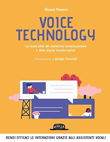 Voice technology. Le nuove sfide del marketing conversazionale e della digital transformation: 1