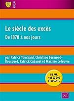 Le siècle des excès - De 1870 à nos jours de Patrice Touchard