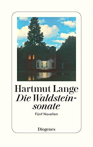 Die Waldsteinsonate: Fünf Novellen