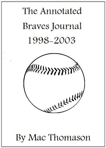 The Annotated Braves Journal: 1998-2003 (English Edition)