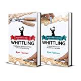 Whittling: Beginner + Intermediate Guide to Whittling: 2-in-1 Whittling and Wood Carving Bundle